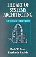 The Art of Systems Architecting, Second Edition (Systems Engineering)