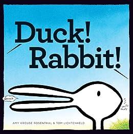 Duck! Rabbit! by [Amy Krouse Rosenthal, Tom Lichtenheld]