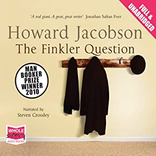 The Finkler Question                   By:                                                                                                                                 Howard Jacobson                               Narrated by:                                                                                                                                 Steven Crossley                      Length: 12 hrs and 33 mins     128 ratings     Overall 3.0