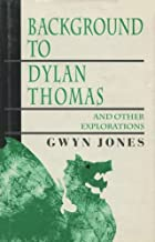 Background to Dylan Thomas and Other Explorations