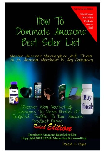 How To Dominate Amazons Best Seller List: Dominate Amazons Marketplace In Any Category