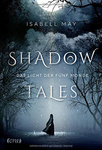 Shadow Tales - Das Licht der fünf Monde: Band 1