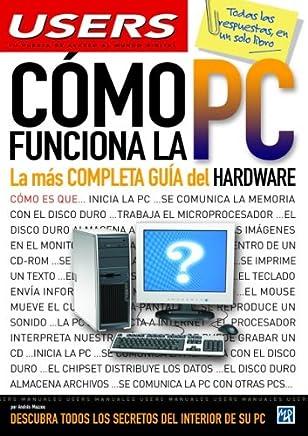 Como Funciona la PC: Manuales Users, en Español / Spanish (Spanish Edition)