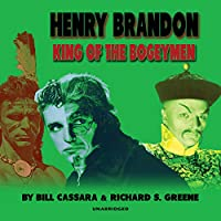 Henry Brandon: King of the Bogeymen
