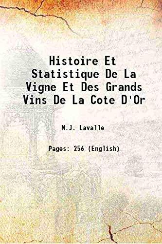 Histoire et statistique de la vigne et des grands vins de la Cote d'Or 1855 [Hardcover]