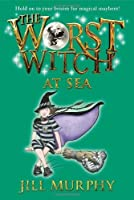 The Worst Witch at Sea by Jill Murphy(2014-08-05)