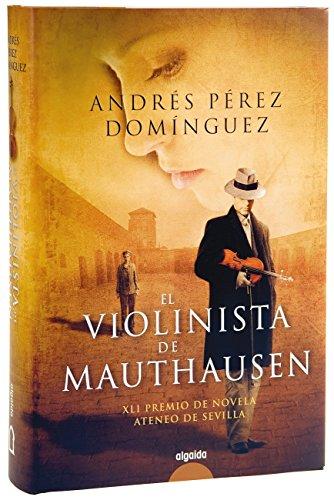 El violinista de Mauthausen: Premio Ateneo Sevilla 2009 (ALGAIDA LITERARIA