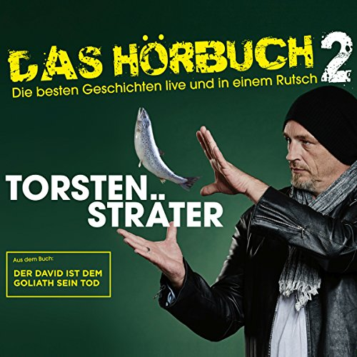 Der David ist dem Goliath sein Tod     Das Hörbuch - Live 2              By:                                                                                                                                 Torsten Sträter                               Narrated by:                                                                                                                                 Torsten Sträter                      Length: 2 hrs and 43 mins     1 rating     Overall 5.0