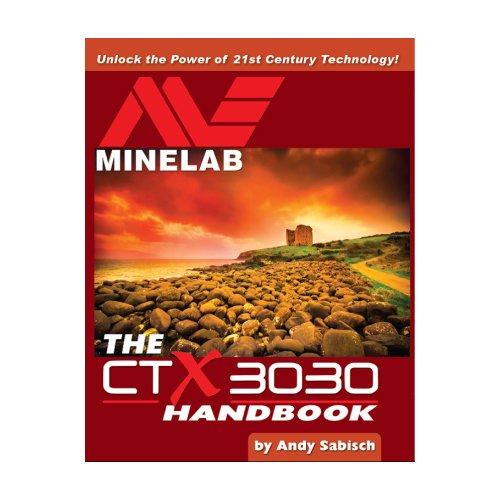 Andy Sabisch Le Détecteur de Métaux Minelab CTX 3030 Handbook par