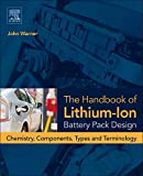 The Handbook of Lithium-Ion Battery Pack Design: Chemistry, Components, Types and Terminology