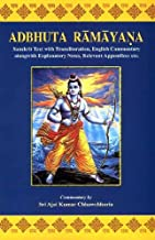 Adbhuta Ramayana Sanskrit Text with Transliteration, English Commentary alongwith Explanatory Notes, Relevant Appendices etc.