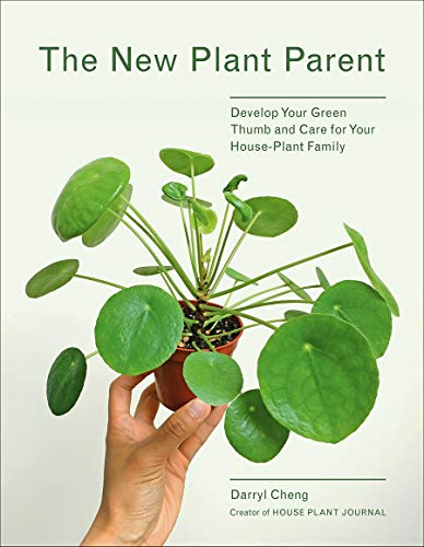 Cheng, D: New Plant Parent: Develop Your Green Thumb and Care for Your House-Plant Family