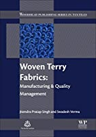 Woven Terry Fabrics: Manufacturing and Quality Management (Woodhead Publishing Series in Textiles)