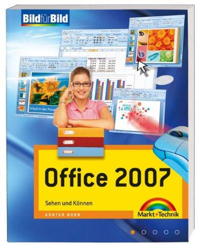 Office 2007 - der ganz leichte Einstieg: Sehen und Können (Bild für Bild)