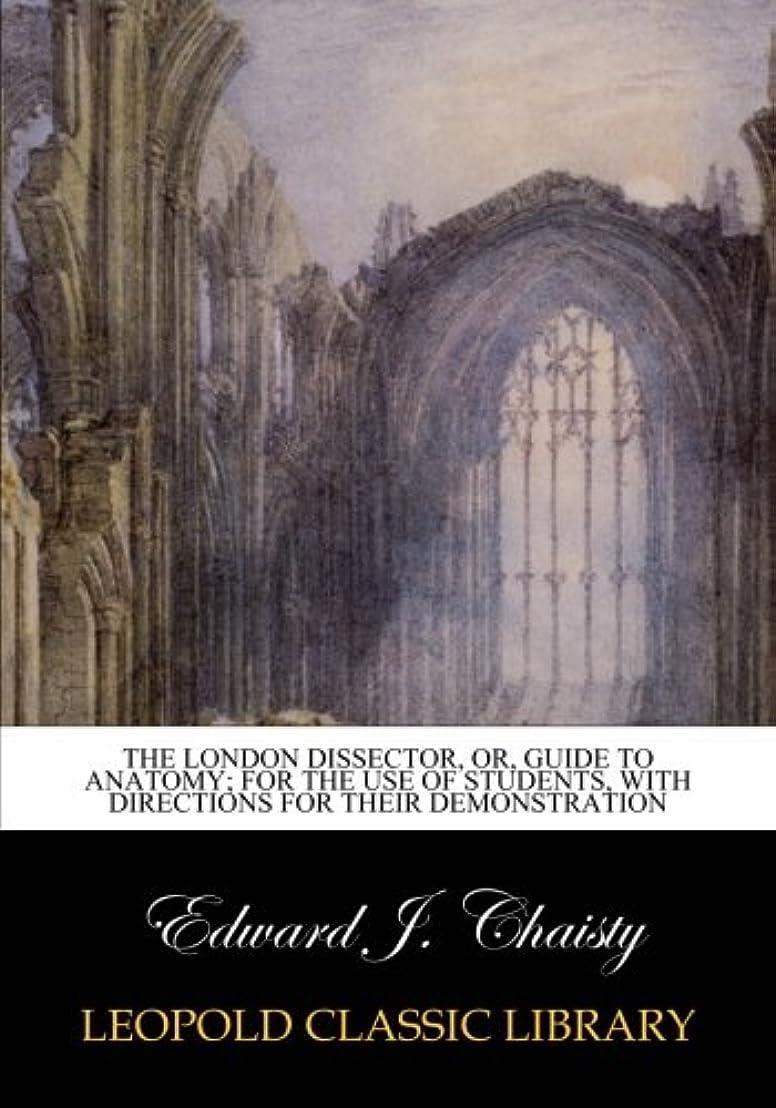 写真撮影大工芝生The London dissector, or, Guide to anatomy; for the use of students, with directions for their demonstration