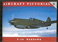 Aircraft Pictorial No. 5 - P-40 Warhawk