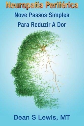 Neuropatia Periferica: Nove Passos Simples Para Reduzir A Dor