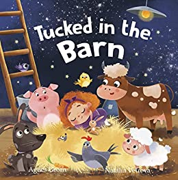 Tucked in the Barn: Farm Animals Bedtime Book. Good Night Rhyming Story for Toddlers, Ages 3 to 5. Preschool, Kindergarten by [Agnes Green, Natalia Vetrova]