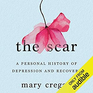 The Scar     A Personal History of Depression and Recovery              By:                                                                                                                                 Mary Cregan                               Narrated by:                                                                                                                                 Mary Cregan                      Length: 8 hrs and 19 mins     14 ratings     Overall 4.9