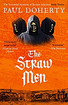 The Straw Men (The Brother Athelstan Mysteries) by [Paul Doherty]