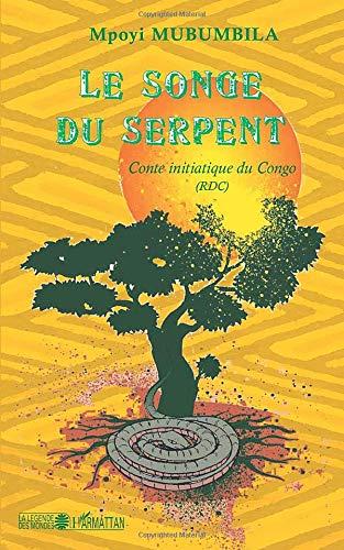 Le songe du serpent: Conte initiatique du Congo (RDC)