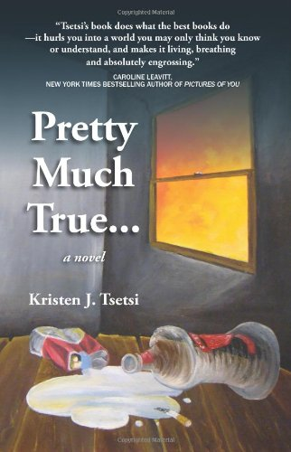Book: Pretty Much True... by Kristen J. Tsetsi