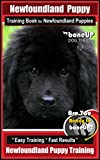 Newfoundland Puppy Training Book for Newfoundland Puppies By BoneUP DOG Training: Are You Ready to Bone Up? Easy Steps * Fast Results Newfoundland Puppy Training