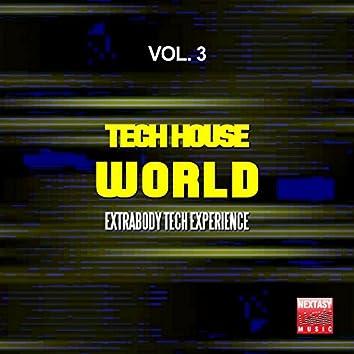Tech House World, Vol. 3 (Extrabody Tech Experience)