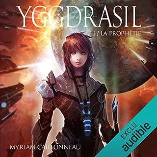 La prophétie     Yggdrasil 1              De :                                                                                                                                 Myriam Caillonneau                               Lu par :                                                                                                                                 Camille Lamache                      Durée : 21 h et 36 min     180 notations     Global 4,4