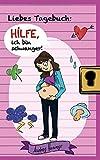 Liebes Tagebuch: Hilfe, ich bin schwanger!