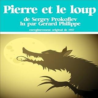 Pierre et le loup                   De :                                                                                                                                 Serge Prokofiev                               Lu par :                                                                                                                                 Gérard Philipe                      Durée : 26 min     1 notation     Global 5,0