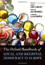 The Oxford Handbook of Local and Regional Democracy in Europe (Oxford Handbooks)