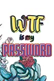 WTF Is My Password: Passwords Tracker Organizer Book Online Logins Keeper with Alphabetical tabs for Computer, Internet, Website Address, Username ID, Personal / Home / Office Use