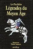 Le livre des légendes du Moyen Age