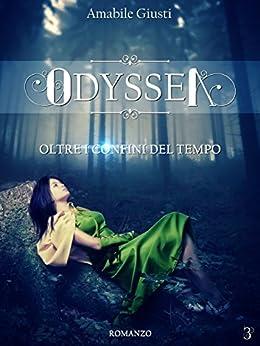 Odyssea Oltre i confini del tempo 3 (Italian Edition) de [Amabile Giusti]
