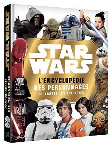 STAR WARS - L'encyclopédie des personnages - Episodes I à IX