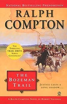 Ralph Compton the Bozeman Trail (Ralph Compton Novels Book 16) by [Ralph Compton, Robert Vaughan]