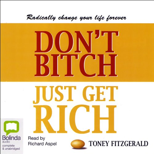 Don't Bitch, Just Get Rich audiobook cover art