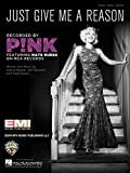 'Just Give Me A Reason' recorded by P!NK (Piano, Vocal, Guitar) Sheet Music
