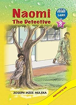 Naomi the Detective by [Joseph Mzee Muleka, Worldreader]