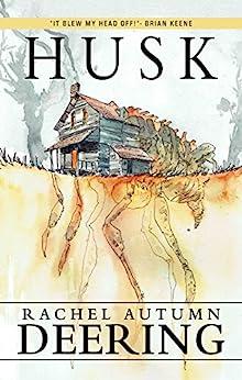 Husk by [Rachel Autumn Deering]