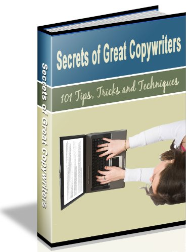 Secrets of Great Copywriters: 101 Tips, Tricks and Techniques (English Edition) PDF Books