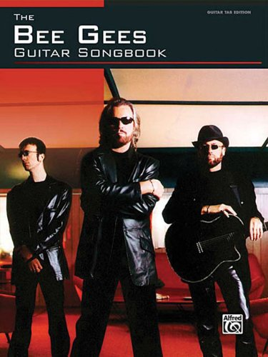 The Bee Gees Guitar Songbook: Guitar Tab Edition