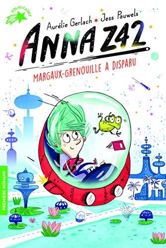 Anna Z42, Tome 1 : Margaux-grenouille a disparu - FOLIO CADET PREMIERS ROMANS - de 8 à 11 ans