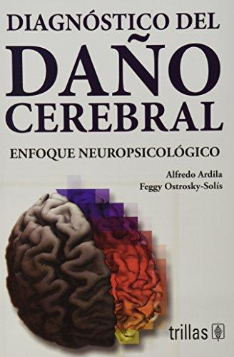 Diagnostico del dano cerebral / Diagnosis of Brain Damage: Enfoque neuropsicologico / Neuropsycholog