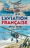 L'aviation Française 1914-1918 (Témoignages pour l'histoire)