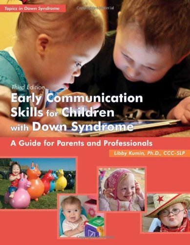 EARLY COMMUNICATION SKILLS FOR CHILDREN (Topics in Down Syndrome) by LIBBY KUMIN (15-Jul-2012) Paper