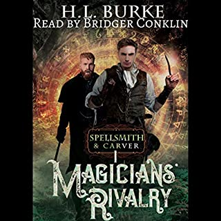 Spellsmith & Carver: Magicians' Rivalry                   By:                                                                                                                                 H. L. Burke                               Narrated by:                                                                                                                                 Bridger Conklin                      Length: 6 hrs and 6 mins     1 rating     Overall 4.0