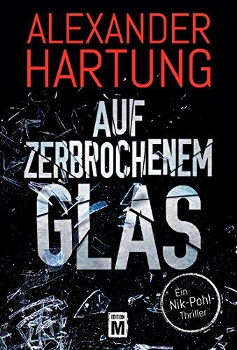 Auf zerbrochenem Glas (Ein Nik-Pohl-Thriller 1)