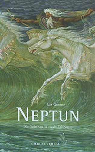 Neptun, die Sehnsucht nach Erlösung: Der Planet der Gegensätze und seine astrologische Deutung (Standardwerke der Astrologie)